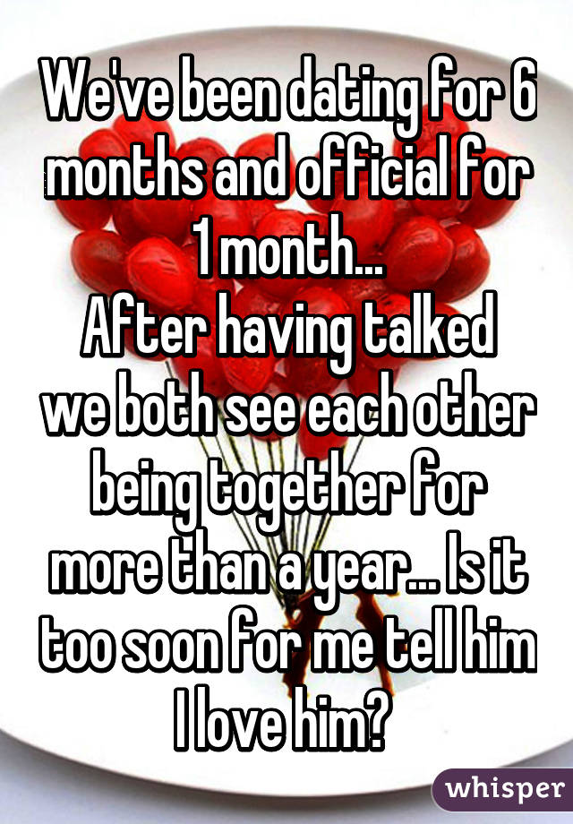 We have been dating for three months
