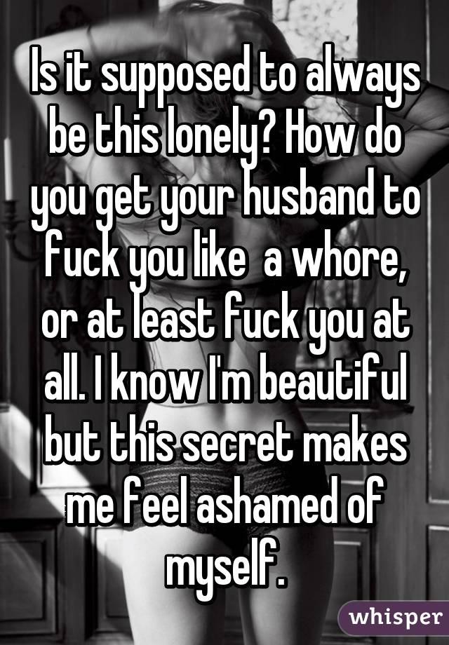 Why do I always feel ashamed of myself?