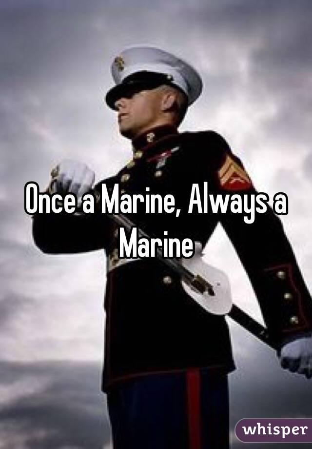 a Marine, Always a Marine