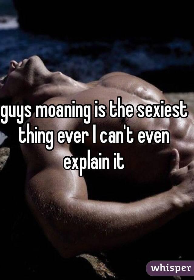 guy moaning