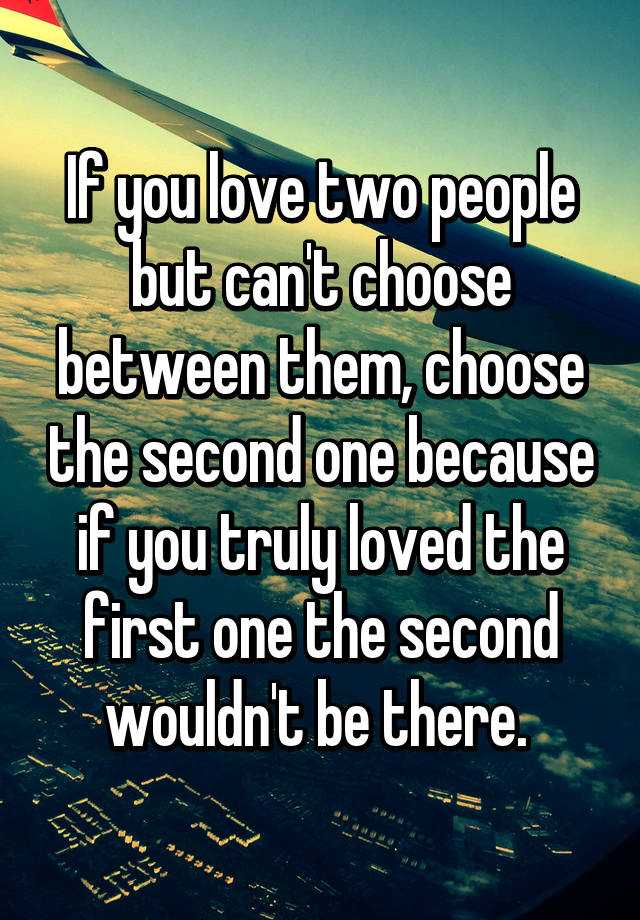 how to choose between two lovers