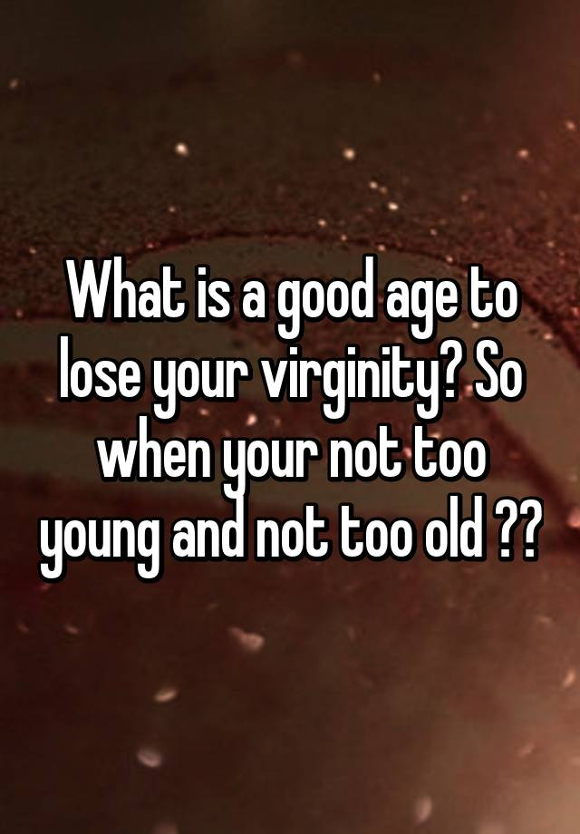Losing your virginity at an older age