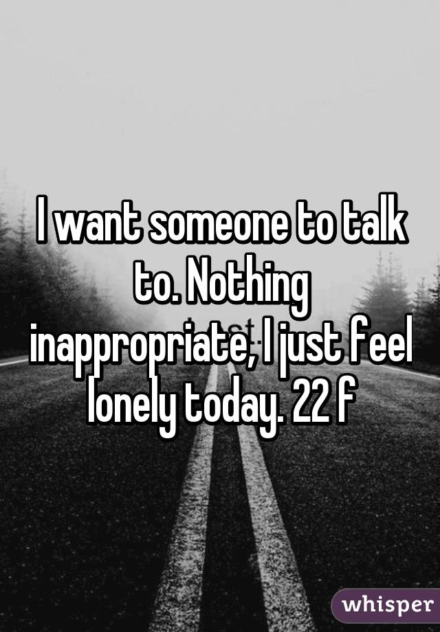 i Want Someone to Talk