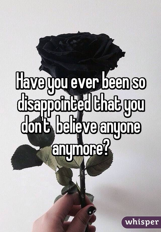 HAVE YOU EVER BEEN DISAPPOINTED? | thoughts for thursday