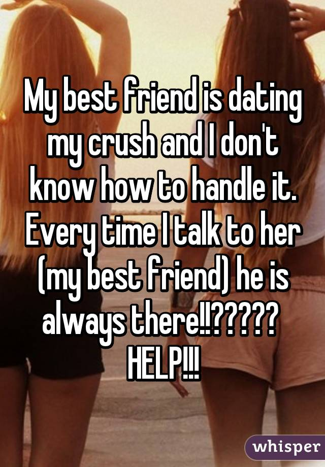 My best friend is dating a girl i hate