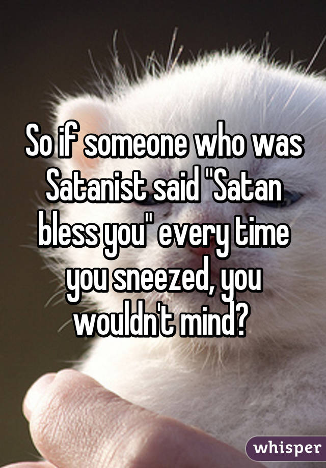 How To Tell If Someone Is A Satanist