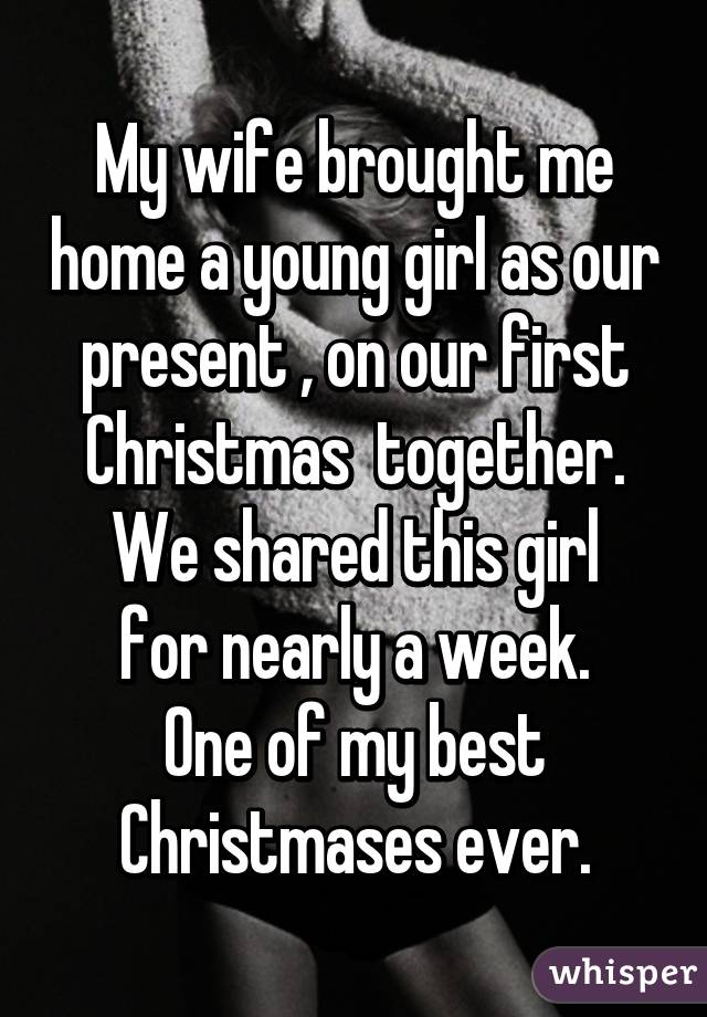 Best Present For My Wife Part - 26: My Wife Brought Me Home A Young Girl As Our Present , On Our First  Christmas Together.