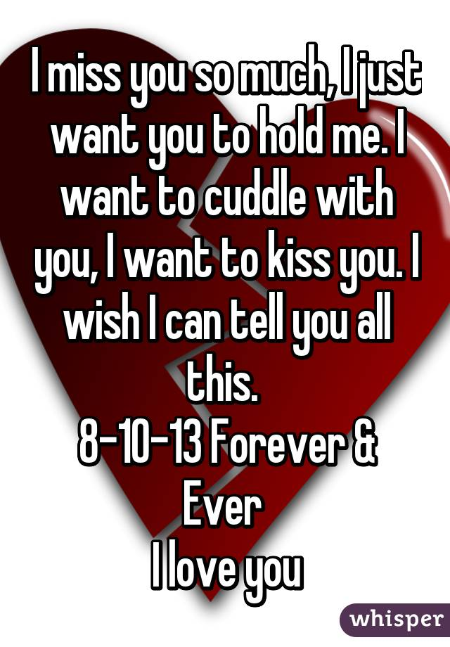I Want To Cuddle With You Quotes: I Miss You So Much, I Just Want You To Hold Me. I Want To