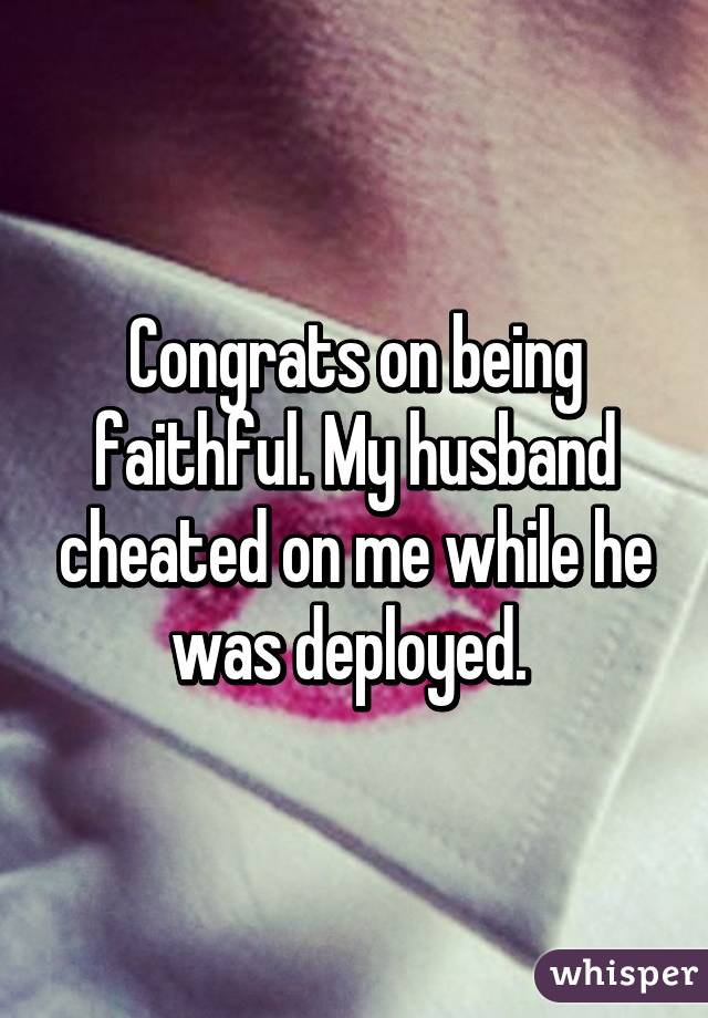 I Cheated On My Husband While He Was Deployed