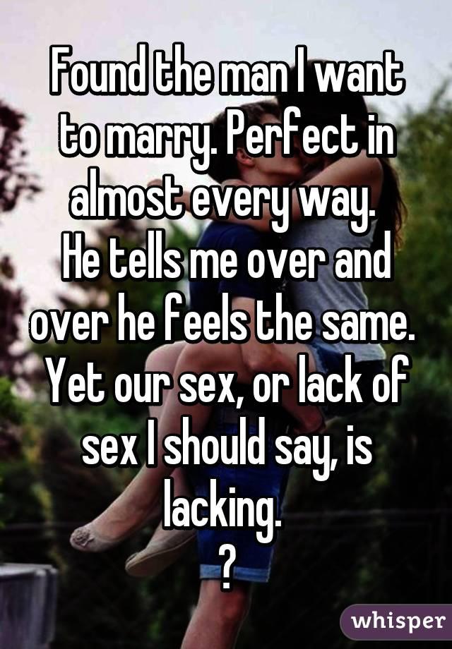 Lack of sex? help me?