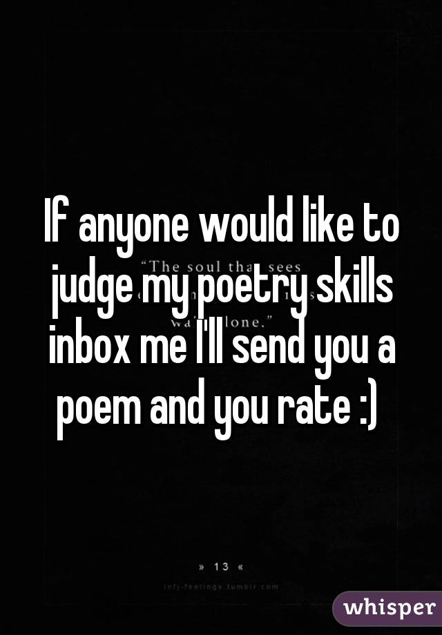 Judge my poems for me?