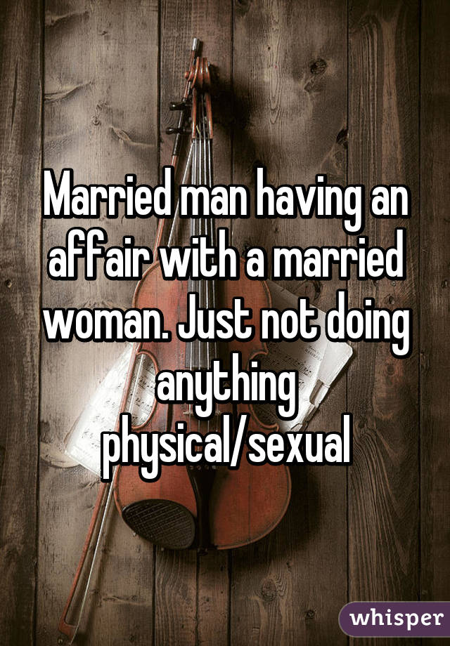 Having A Affair With A Married Woman