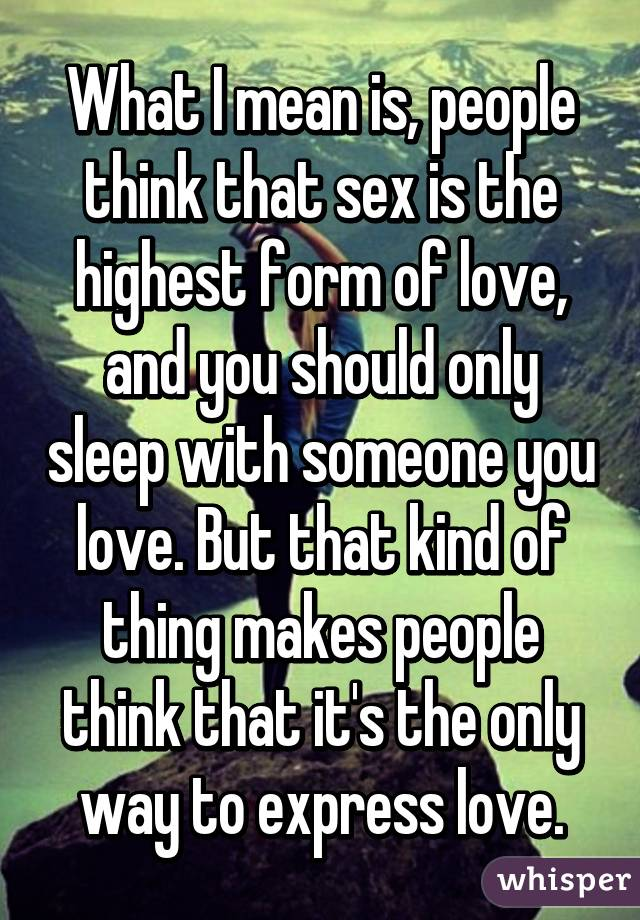 Sex To Way Is Only Express Love The