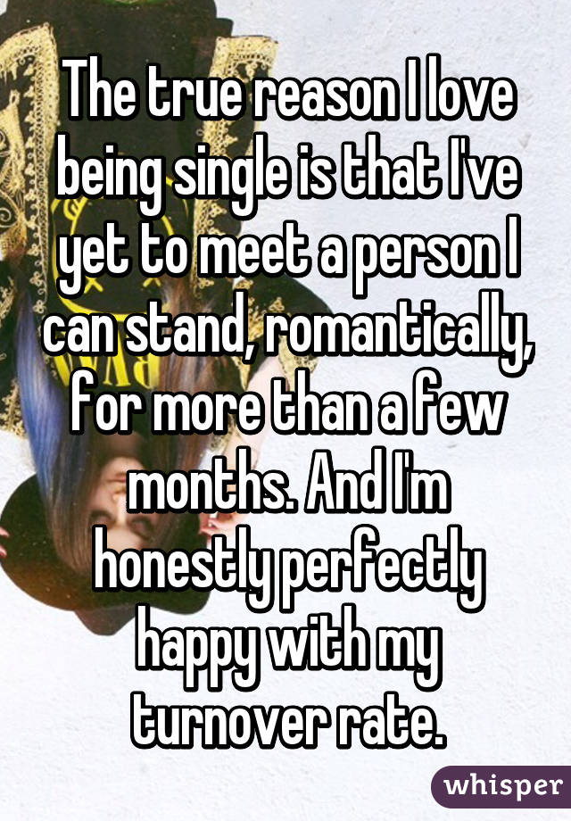 The true reason I love being single is that I