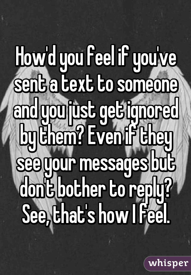 How D You Feel If Ve Sent A Text To Someone And
