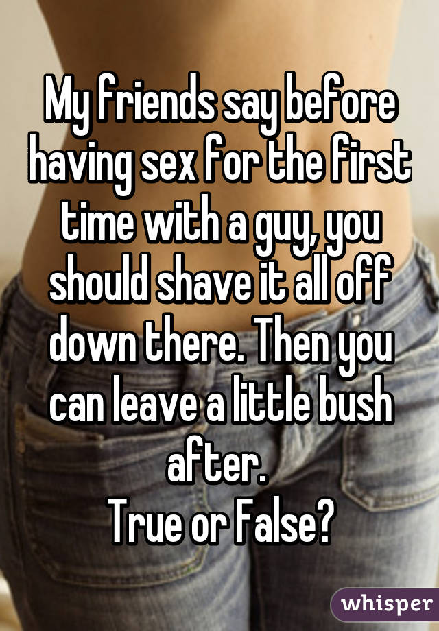 Shold i shave before sex