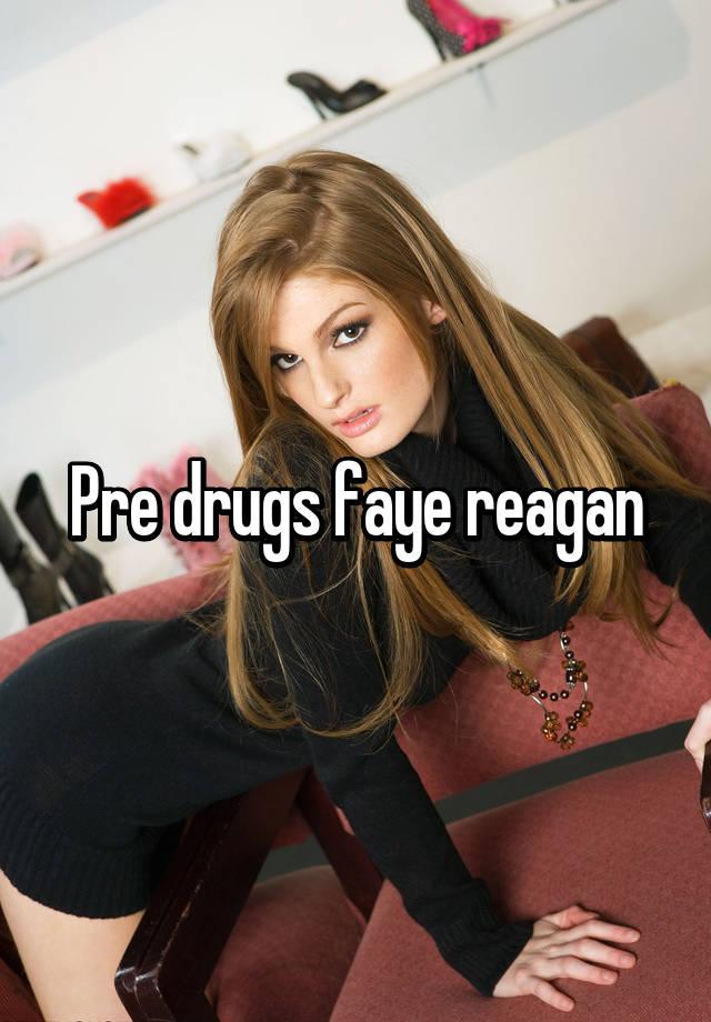 Faye reagan drug addict