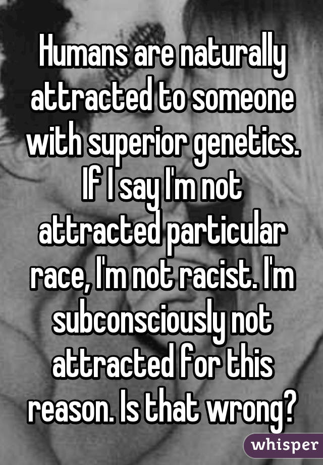 Unattracted to a particular race?