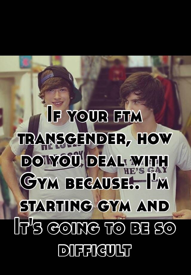 im dating a transman A transgender guy is someone who was born and labeled female by the doctor who took one look at their genitals when they were squeezed out of their mother their parents then went about raising that person as either male or female until the person went 'hold up, you're telling me i'm a woman but my.