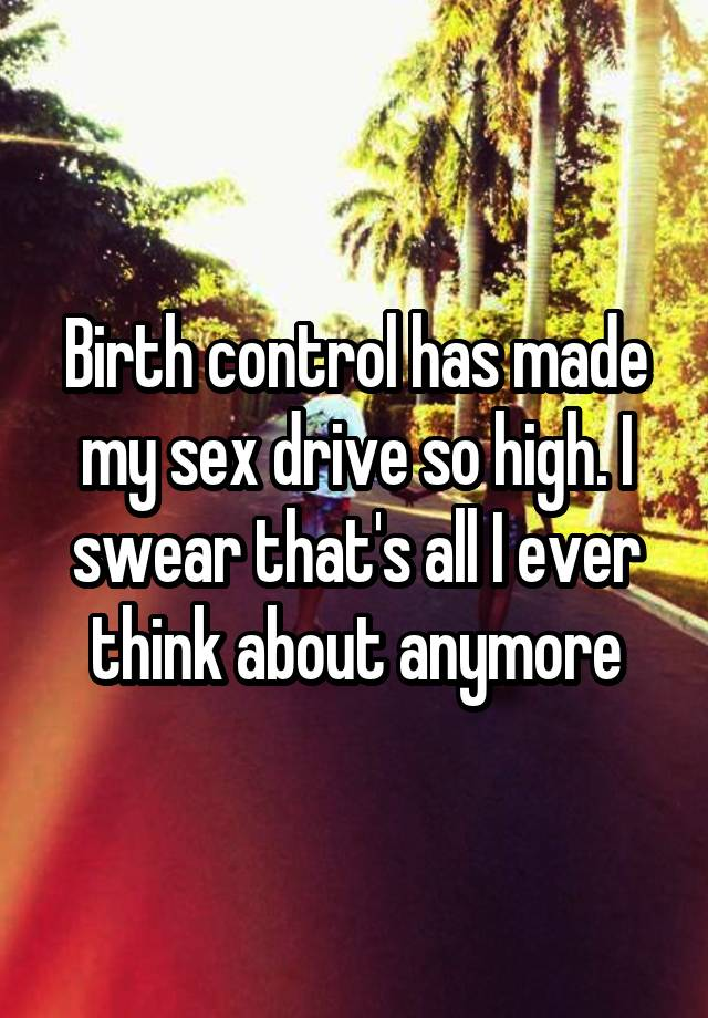 birth control and high sex drive