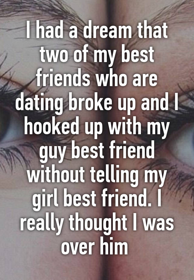 Dating Had Was Friend A Best Dream I My Wizer provides