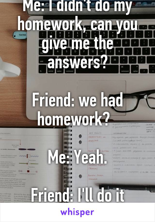 Give me the answer to my homework