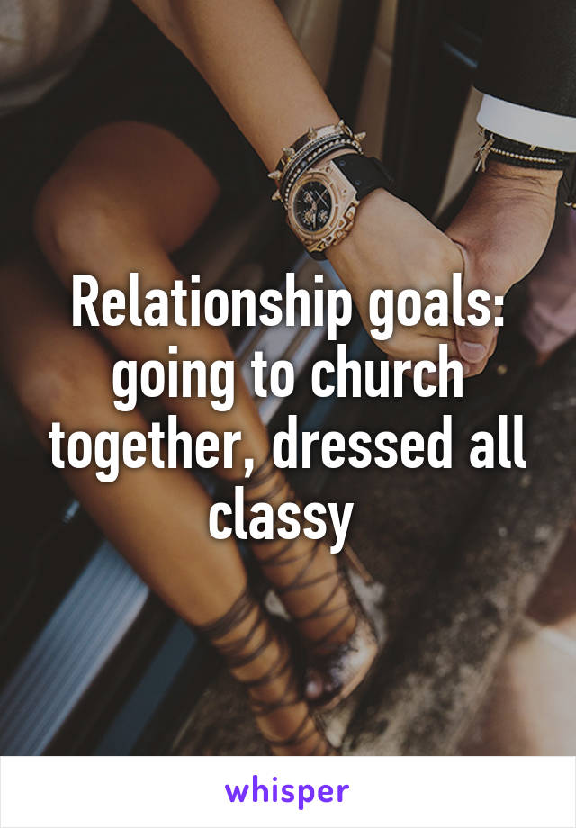 church relationship goals pictures