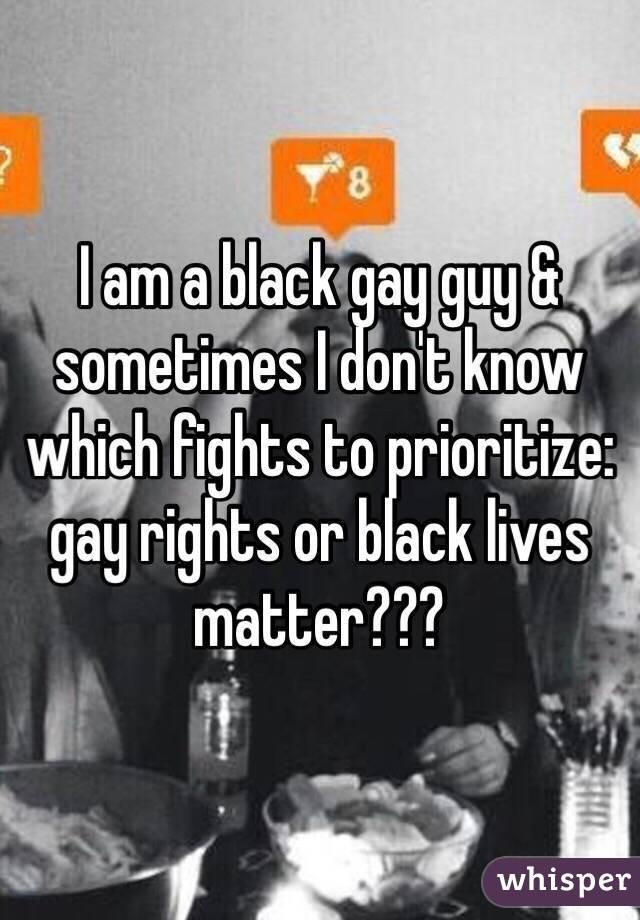 I am a black gay guy & sometimes I don