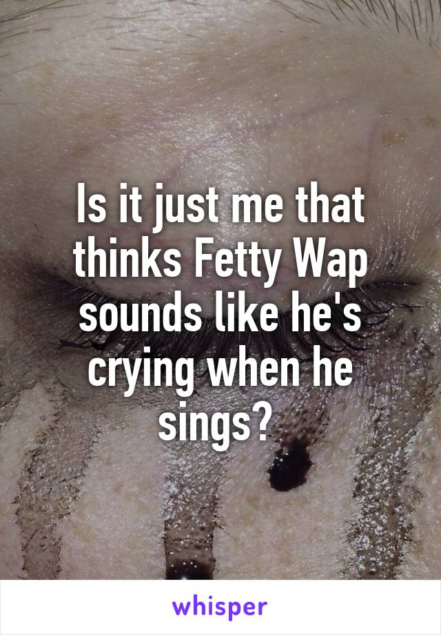 What sounds like crying?