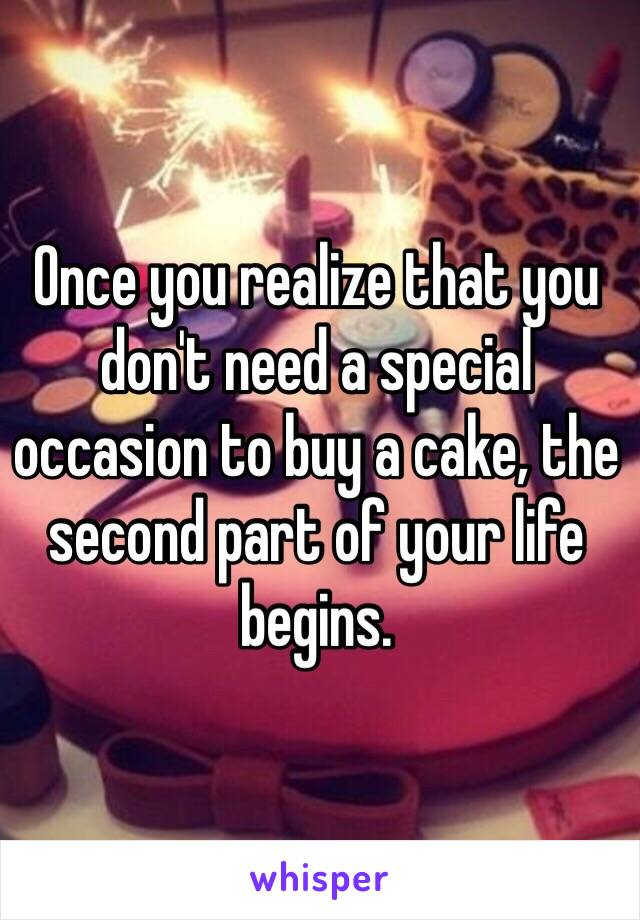 When You Don T Need An Occasion To Buy A Cake