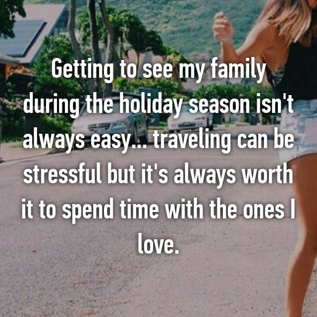 Getting to see my family during the holiday season isn't always easy... traveling can be stressful but it's always worth it to spend time with the ones I love.