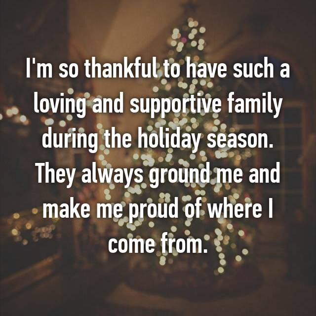 I'm so thankful to have such a loving and supportive family during the holiday season. They always ground me and make me proud of where I come from.