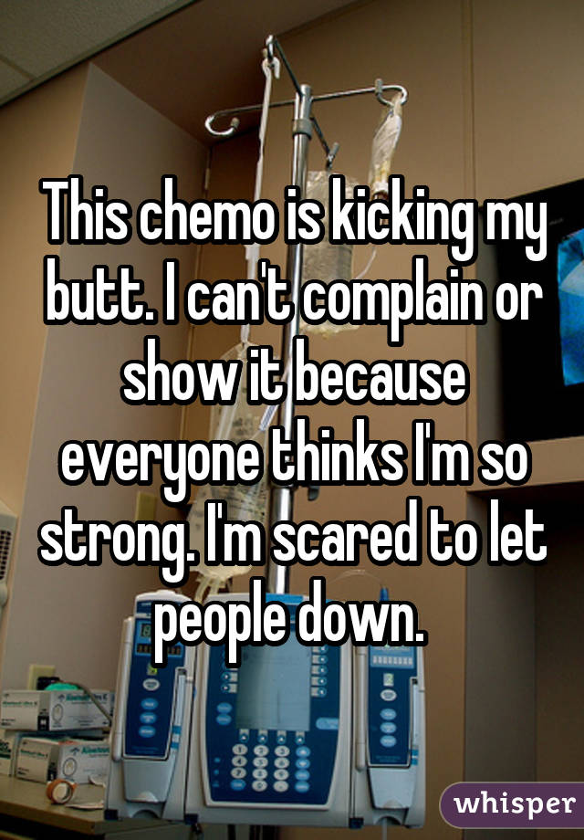 This chemo is kicking my butt. I can