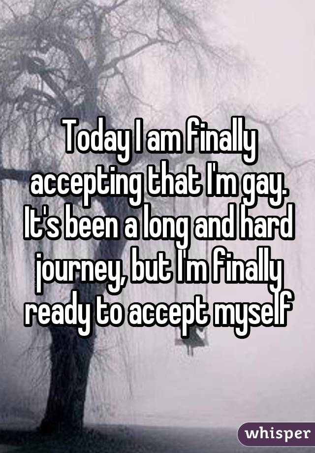Today I am finally accepting that I
