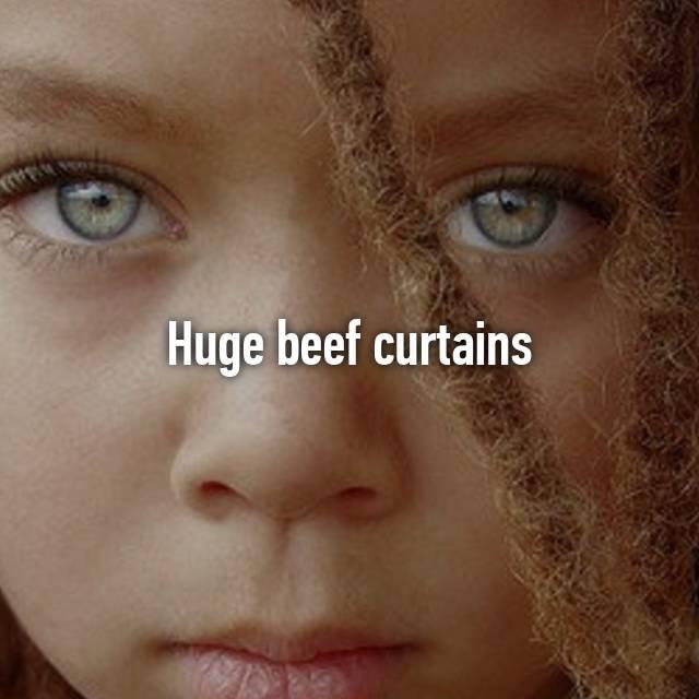 Huge Beef Curtains