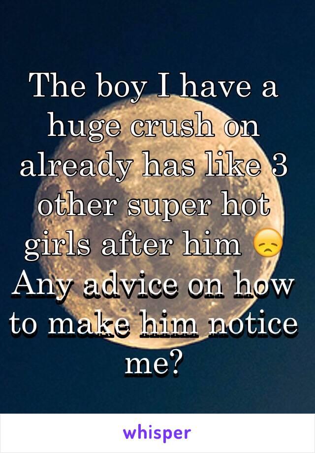 How Do I Make Him Notice Me