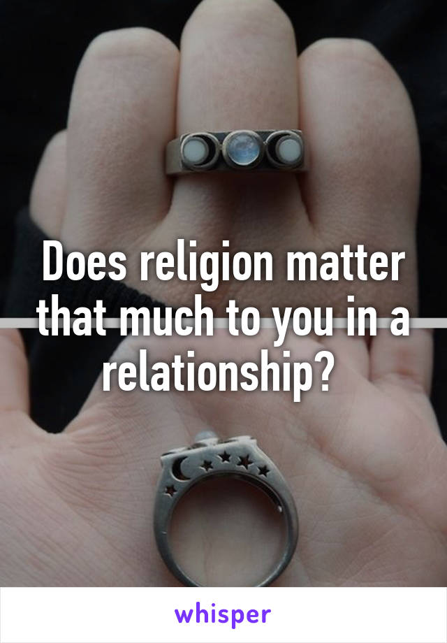 Does religion matter in a relationship