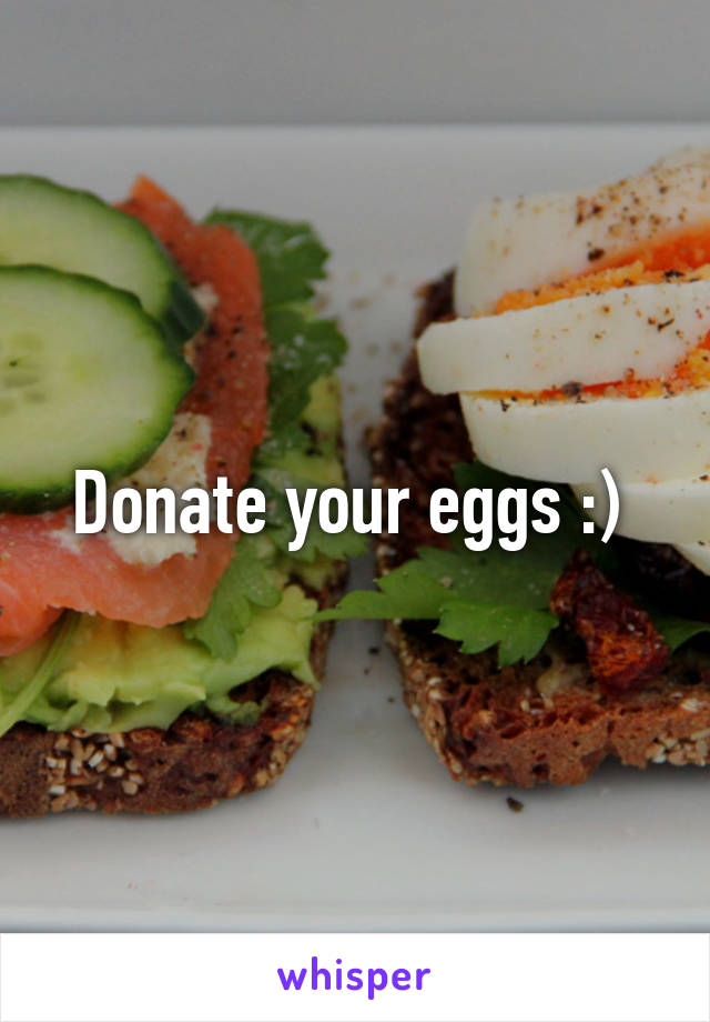 your eggs :)