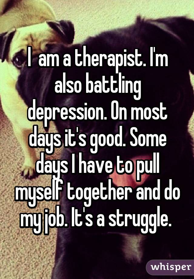 I am a therapist. I