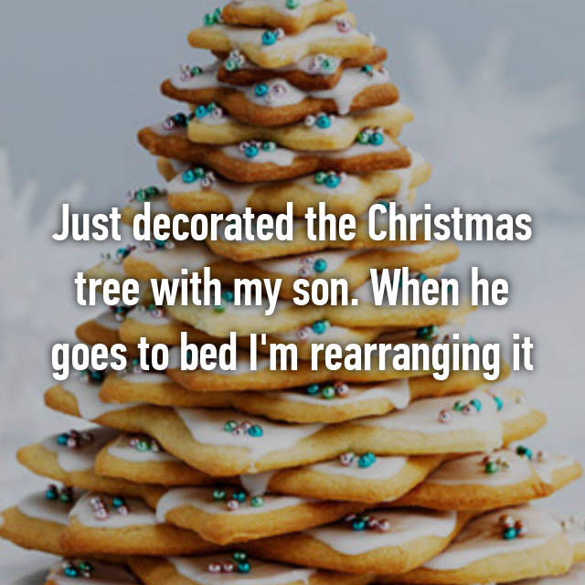 Just decorated the Christmas tree with my son. When he goes to bed I'm rearranging it