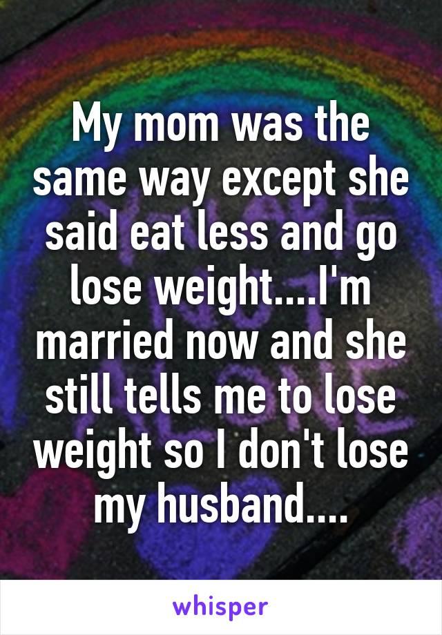 Husband said i need to lose weight