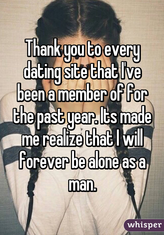 Thank you to every dating site that I