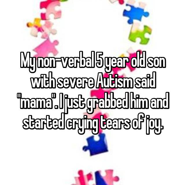 """My non-verbal 5 year old son with severe Autism said """"mama"""". I just grabbed him and started crying tears of joy."""