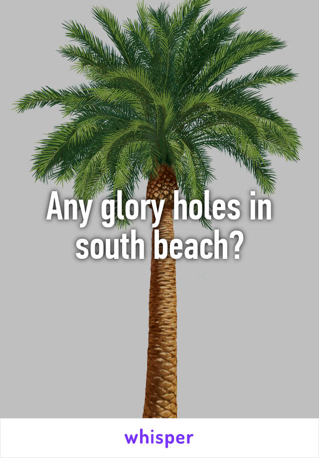 Gloryholes in palm beach