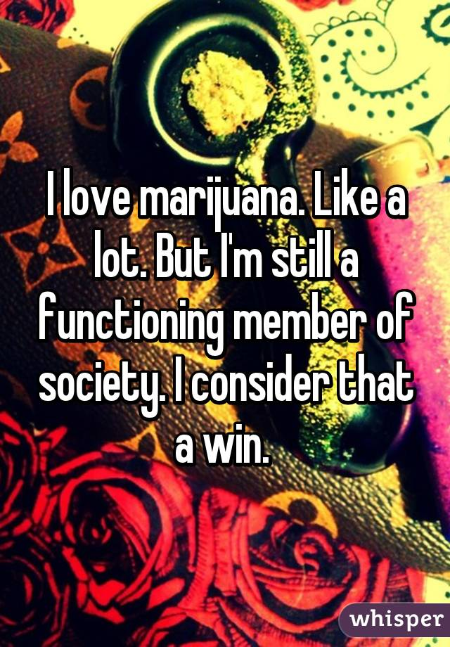 052680d4cfd43ea79f741517f26339f4ed0bfb wm 18 Reasons Why People Are Proud To Smoke Weed
