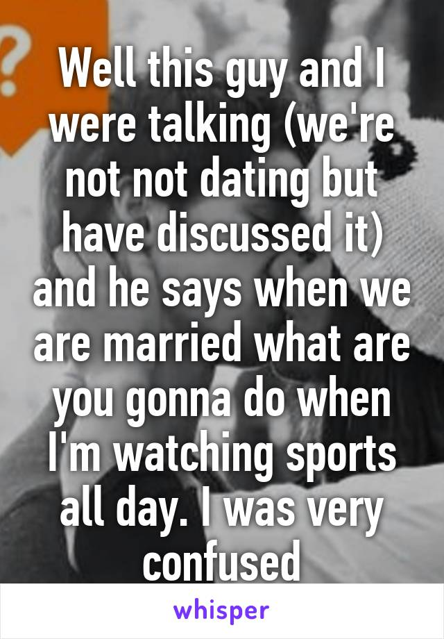 What does it mean when a guy says we are not dating