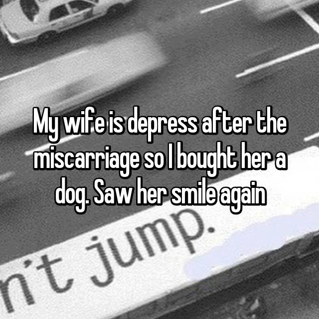 My wife is depress after the miscarriage so I bought her a dog. Saw her smile again 😍😋