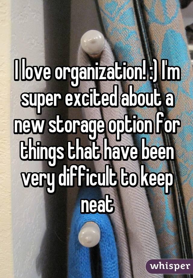 I love organization! :) I
