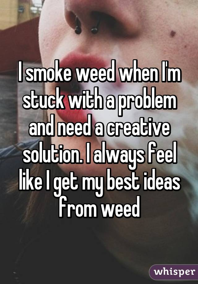 052799c79168120b0246631decd36b2b20852a wm People Tell All About Weed And Creativity
