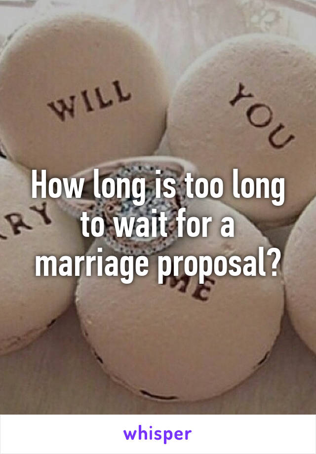 How long should I wait for a proposal?